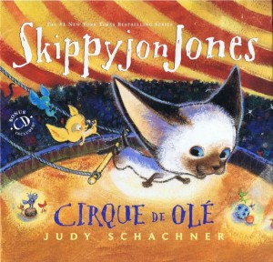 Cirque De Ole (Skippyjon Jones) by Judy Schachner